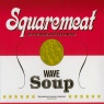 Squaremeat - WAVE Soup